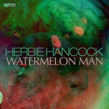 Watermelon Man - Herbie Hancock