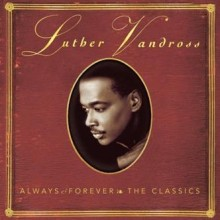 Always and Forever - Luther Vandross