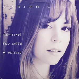 Anytime You Need a Friend - Mariah Carey