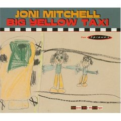 Big Yellow Taxi - Joni Mitchell