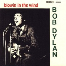 Blowin' in the Wind - Bob Dylan
