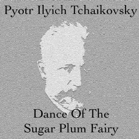 Dance Of The Sugar Plum Fairy - Peter Tschaikowsky