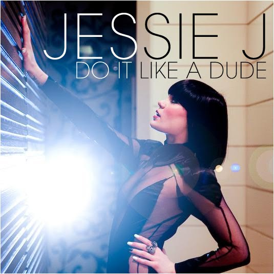 Do It Like A Dude - Jessie J