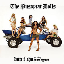 Don't Cha - Pussycat Dolls