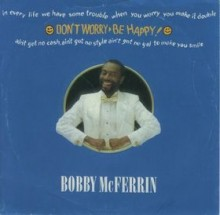 Don't Worry Be Happy - Bobby Mcferrin