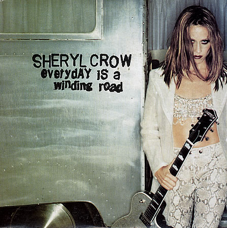 Everyday Is A Winding Road - Sheryl Crow