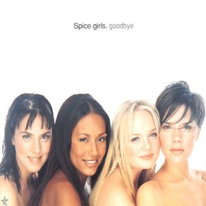 Goodbye - Spice Girls