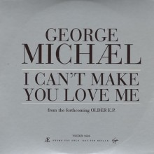 I Can't Make You Love Me - George Michael