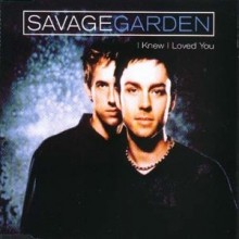 I Knew I Loved You - Savage Garden