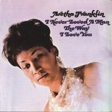 I Never Loved a Man - Aretha Franklin