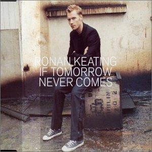 If Tomorow Never Comes - Ronan Keating