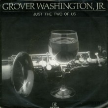 Just the Two of Us - Grover Washington, Jr. and Bill Withers
