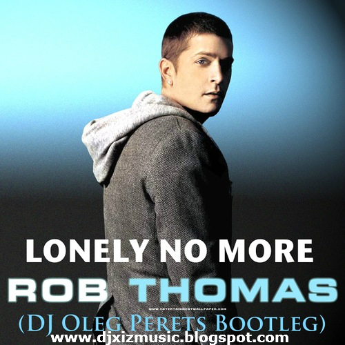 Lonely No More - Rob Thomas