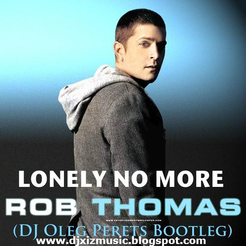 Lonely No More - Rob Thomas