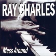 Mess Around - Ray Charles
