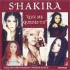 Que Me Quedes Tú - Shakira