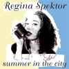 Summer In The City - Regina Spektor