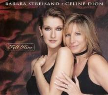 Tell Him - Barbra Streisand and Celine Dion