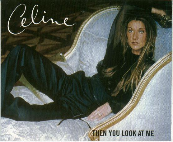 Then You Look at Me - Celine Dion