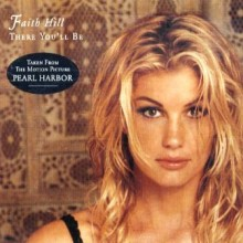 There You'll Be - Faith Hill