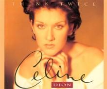 Think Twice - Celine Dion