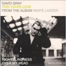 This Year's Love - David Gray