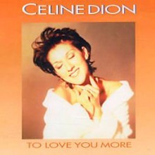 To Love You More - Celine Dion