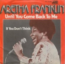Until You Come Back to Me - Aretha Franklin