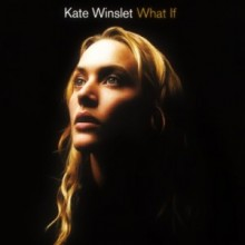 What If - Kate Winslet
