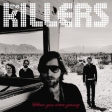 When You were Young - The Killers
