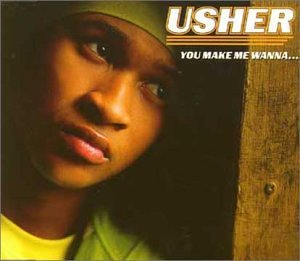 You Make Me Wanna - Usher