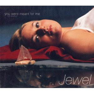You Were Meant for Me - Jewel