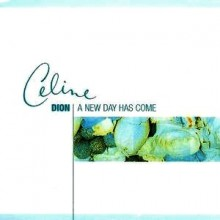 A New Day Has Come - Celine Dion