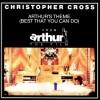 Arthur's Theme - Christopher Cross