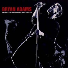Can't Stop This Thing We Started - Bryan Adams