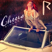 Cheers (Drink to That) - Rihanna