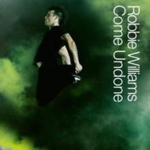 Come Undone - Robbie Williams