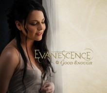 Good Enough - Evanescence