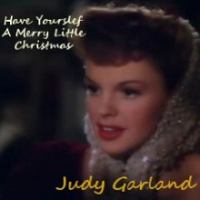 Have Yourself a Merry Little Christmas - Judy Garland