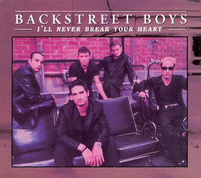 I'll Never Break Your Heart - Backstreet Boys