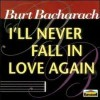 I'll Never Fall in Love Again - Burt Bacharach