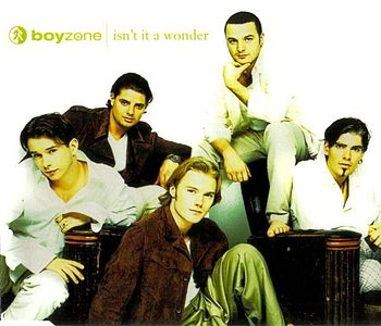 Isn't It a Wonder - Boyzone