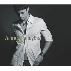 Maybe - Enrique Iglesias