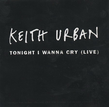 Tonight I Wanna Cry - Keith Urban