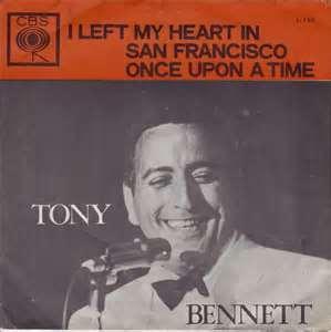 I Left My Heart IN SAN FRANCISCO - Tony Bennett