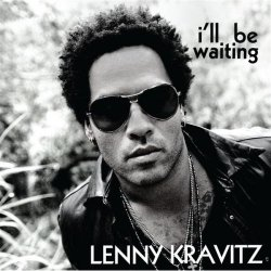 I'll Be Waiting - Lenny Kravitz