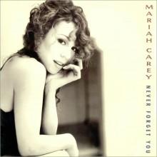 Never Forget You - Mariah Carey