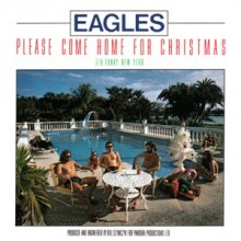 Please Come Home for Christmas - Eagles