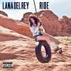 Ride - Lana Del Rey
