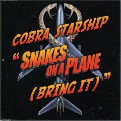 Snakes on a Plane (Bring It) - Cobra Starship